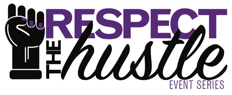 Respect the Hustle